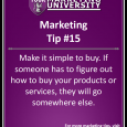 http://yourmarketinguniversity.com/wp-content/uploads/2012/10/Marketing-Tips-15.png Are you making it difficult for your potential customer to buy from you? Sounds like a stupid question, doesn't it? Of course we would never make it hard to purchase our products or services, especially since it is our goal to sell things to people. However you might be […]