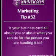 Is your business card all about you or about what you can do for the person you are handing it to?