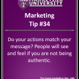 Do your actions match your message? People will see and feel if you are not being authentic.