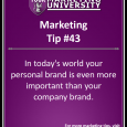 In today's world your personal brand is even more important than your company brand.