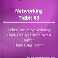When you're networking for your business, think like a farmer, not a hunter. Think long term.