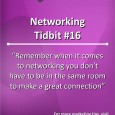 Remember when it comes to networking you don't have to be in the same room to make a great connection