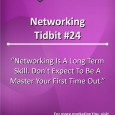 Networking is a long term skill. Don't expect to be a master your first time out.