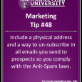 Include a physical address and a way to unsubscribe in all emails you send to prospects so you comply with the Anti-Spam laws.