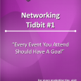 Every Networking Event You Attend Should Have A Goal. It's about having a very specific goal in mind as to why you're there and what you plan to get out of it.