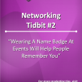 Whether you're networking at a conference or your local chamber group, by having a name badge on you're making it much easier for the people you meet to remember you.