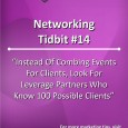 Instead Of Combing Events For Clients, Look For Leverage Partners Who Know 100 Possible Clients